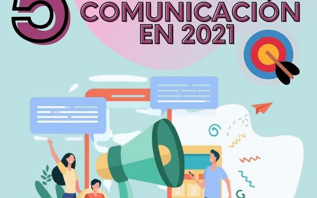 5 tendencias que marcarán la comunicación en 2021
